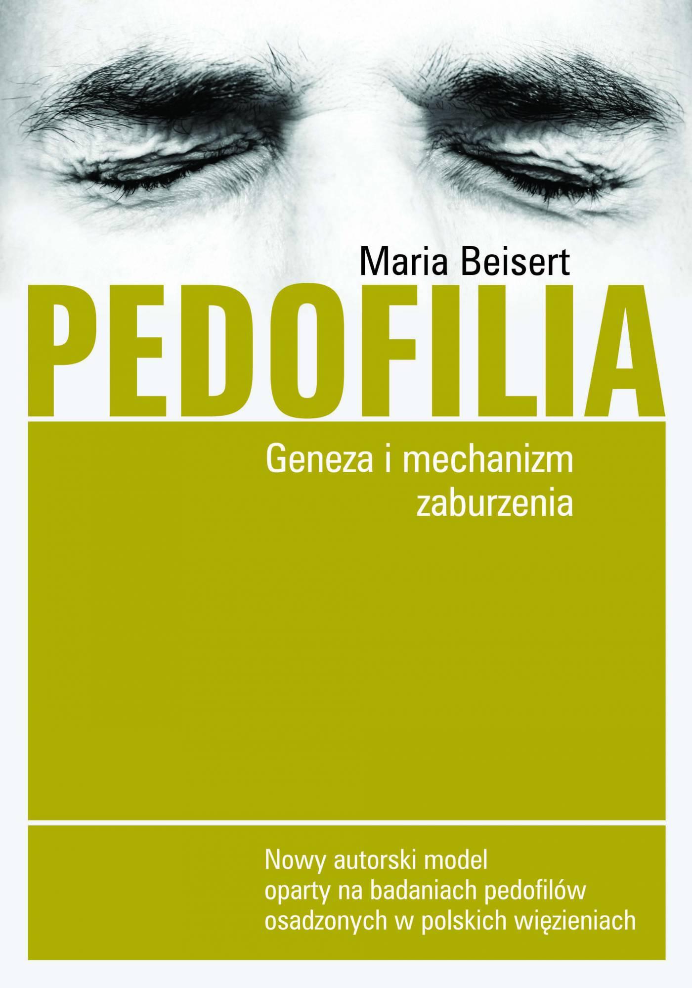Pedofilia. Geneza i mechanizm zaburzenia - Ebook (Książka EPUB) do pobrania w formacie EPUB