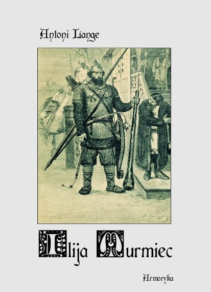 Ilija Muromiec. Na motywach staroruskiej średniowieczne  byliny - Ebook (Książka na Kindle) do pobrania w formacie MOBI