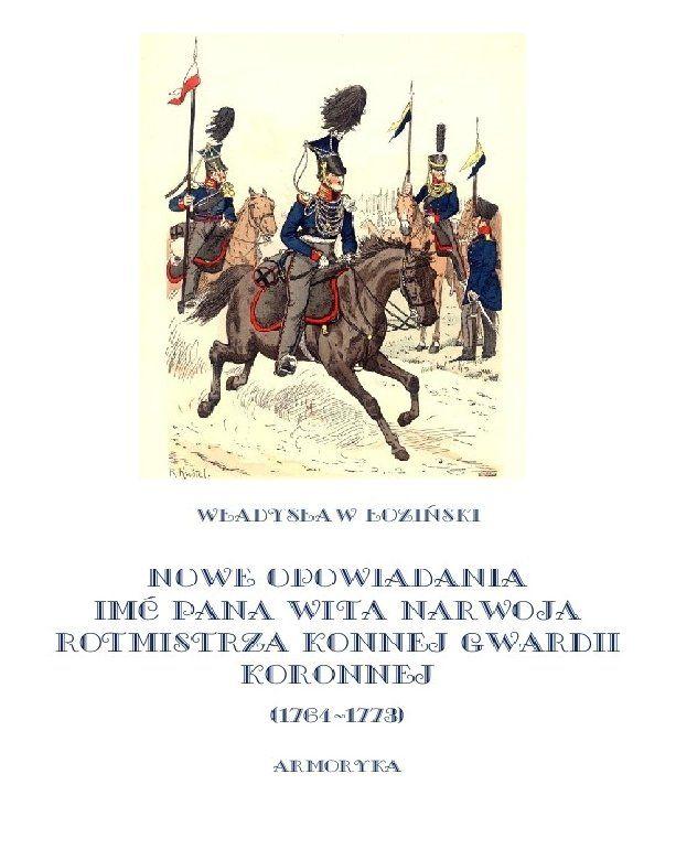 Nowe opowiadania imć pana Wita Narwoja, rotmistrza konnej gwardii koronnej 1764-1773 - Ebook (Książka na Kindle) do pobrania w formacie MOBI