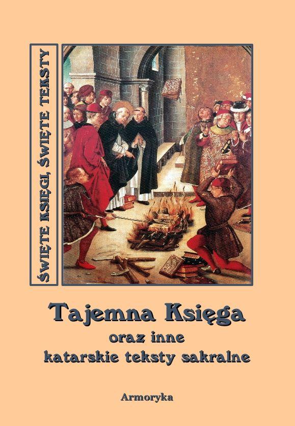Tajemna księga oraz inne katarskie teksty sakralne - Ebook (Książka na Kindle) do pobrania w formacie MOBI