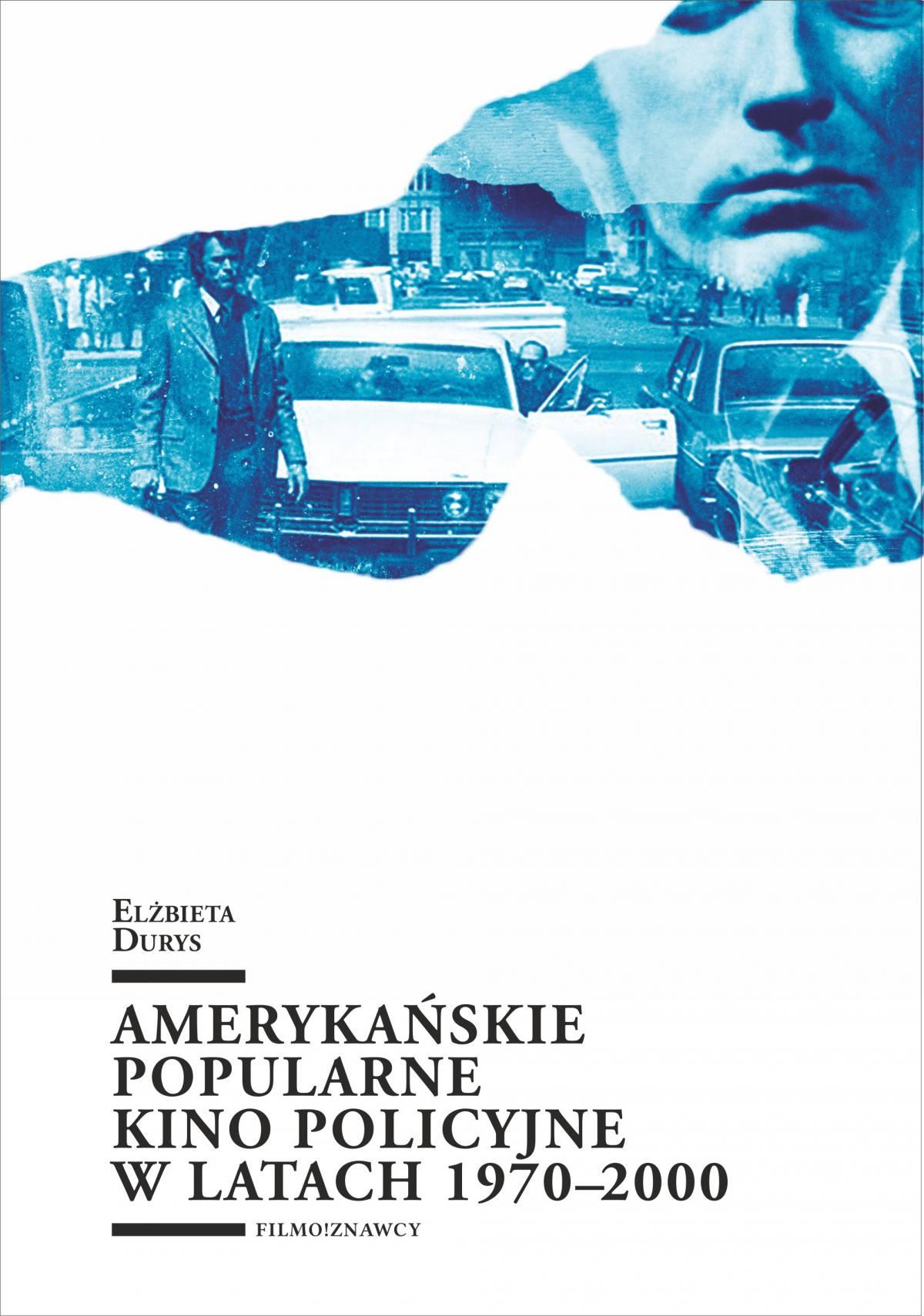 Amerykańskie popularne kino policyjne 1970-2000 - Ebook (Książka PDF) do pobrania w formacie PDF