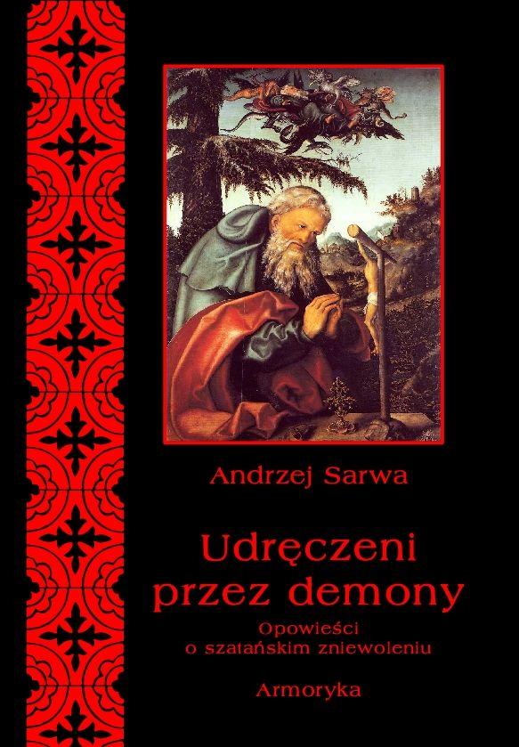 Udręczeni przez demony. Opowieści o szatańskim zniewoleniu - Ebook (Książka na Kindle) do pobrania w formacie MOBI