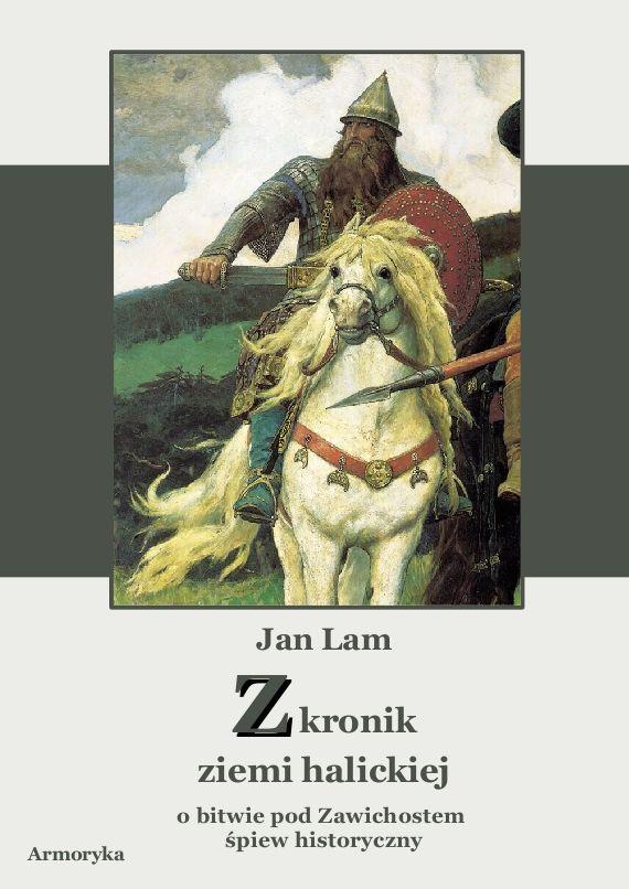 Z kronik Ziemi Halickiej. Zawichost. Śpiew historyczny - Ebook (Książka na Kindle) do pobrania w formacie MOBI