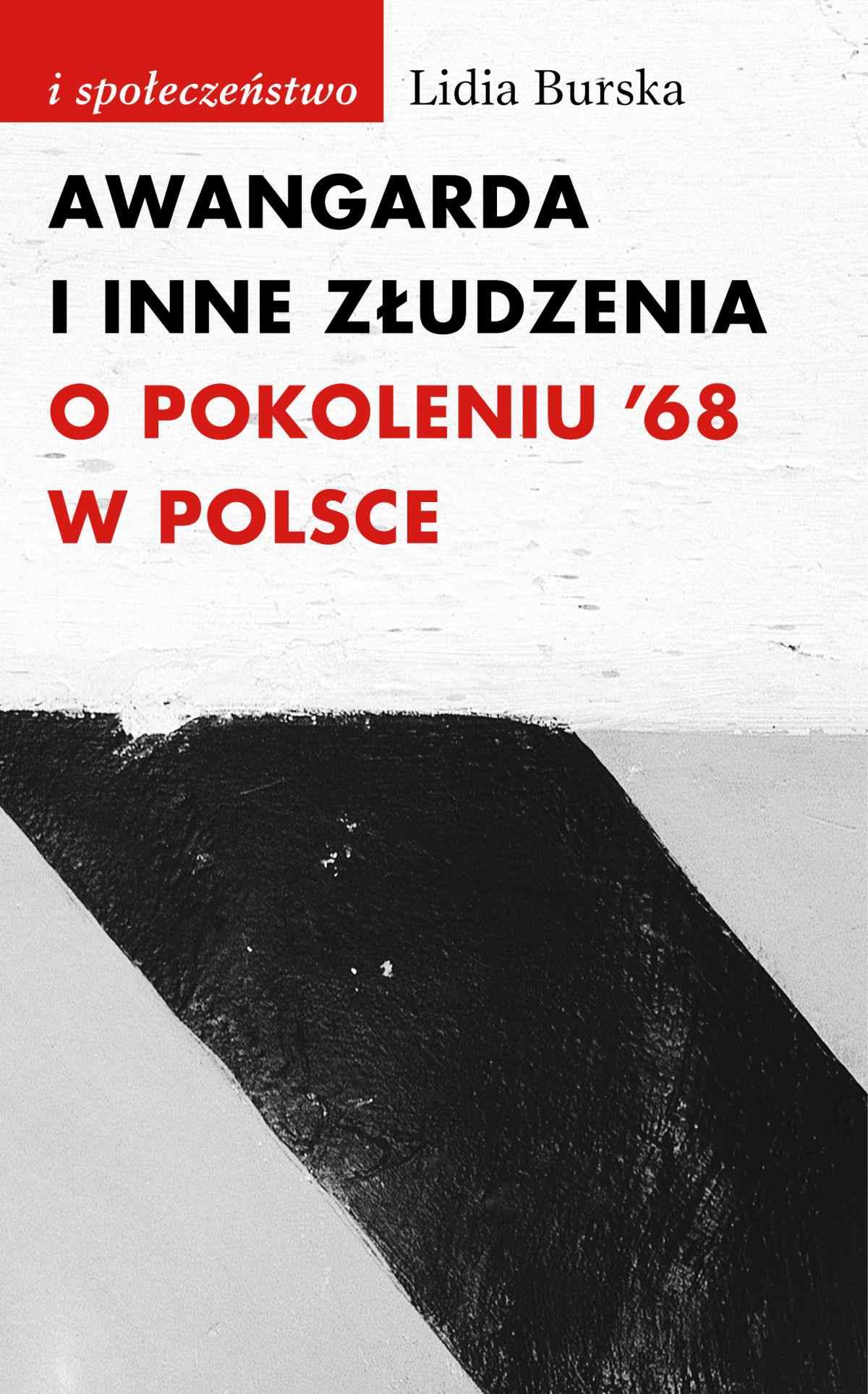 Awangarda i inne złudzenia. O pokoleniu '68 w Polsce - Ebook (Książka na Kindle) do pobrania w formacie MOBI