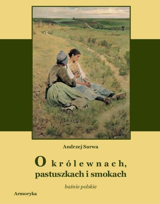 O królewnach, pastuszkach i smokach. Prastare polskie baśnie,  klechdy i opowieści - Ebook (Książka na Kindle) do pobrania w formacie MOBI