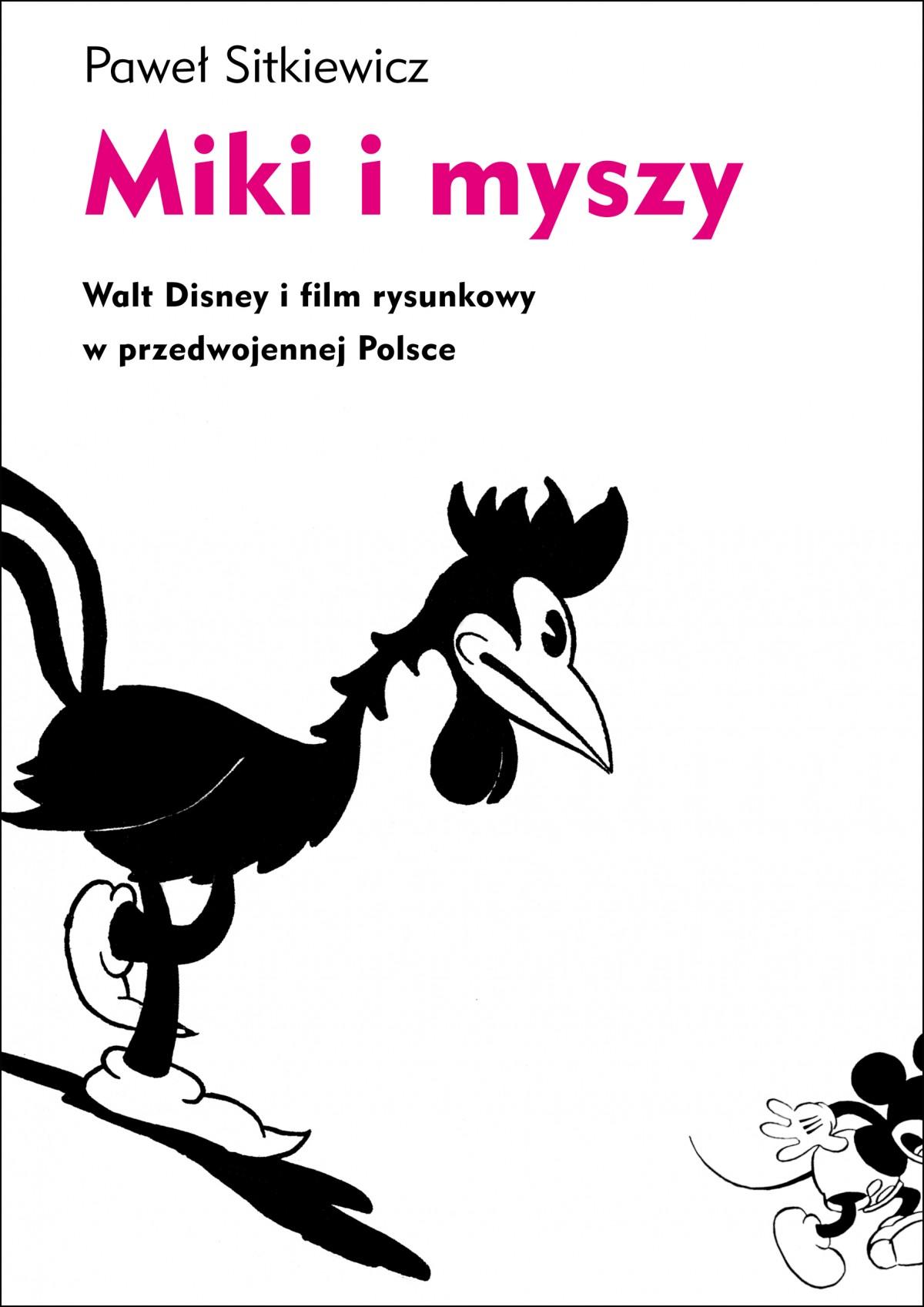 Miki i myszy. Walt Disney i film rysunkowy w przedwojennej Polsce - Ebook (Książka na Kindle) do pobrania w formacie MOBI