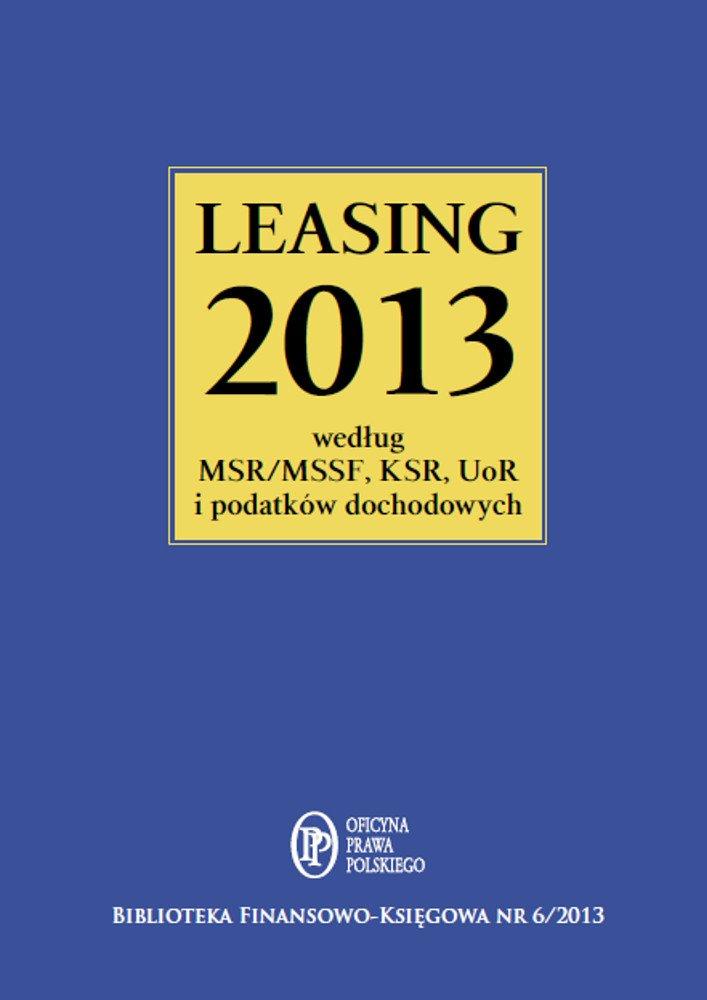Leasing 2013 według MSR/MSSF, KSR, UoR i podatków dochodowych - Ebook (Książka na Kindle) do pobrania w formacie MOBI