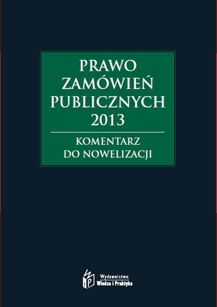 Prawo zamówień publicznych 2013. Komentarz do nowelizacji - Ebook (Książka EPUB) do pobrania w formacie EPUB
