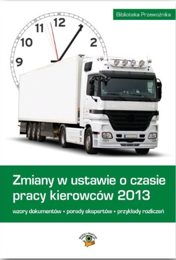 Zmiany w ustawie o czasie pracy kierowców 2013 - Ebook (Książka EPUB) do pobrania w formacie EPUB