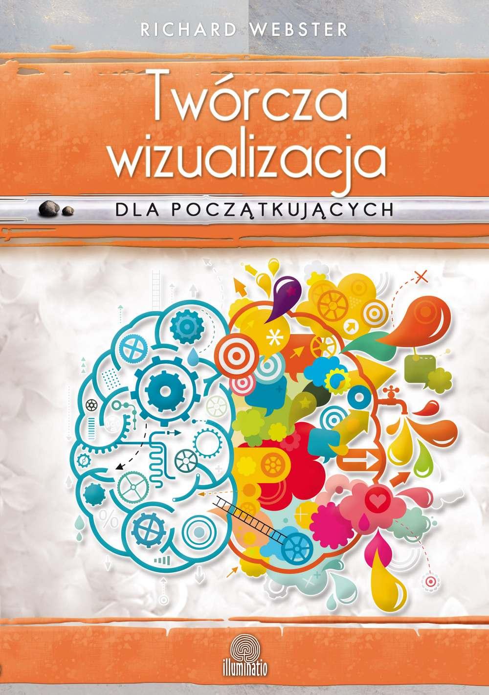 Twórcza wizualizacja dla początkujących. Osiągaj cele i spełniaj marzenia - Ebook (Książka EPUB) do pobrania w formacie EPUB