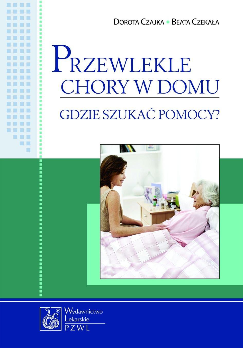 Przewlekle chory w domu. Gdzie szukać pomocy? - Ebook (Książka EPUB) do pobrania w formacie EPUB