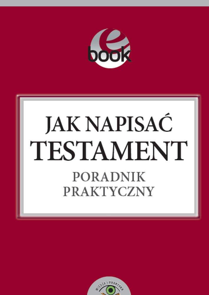 Jak napisać testament - poradnik praktyczny - Ebook (Książka PDF) do pobrania w formacie PDF