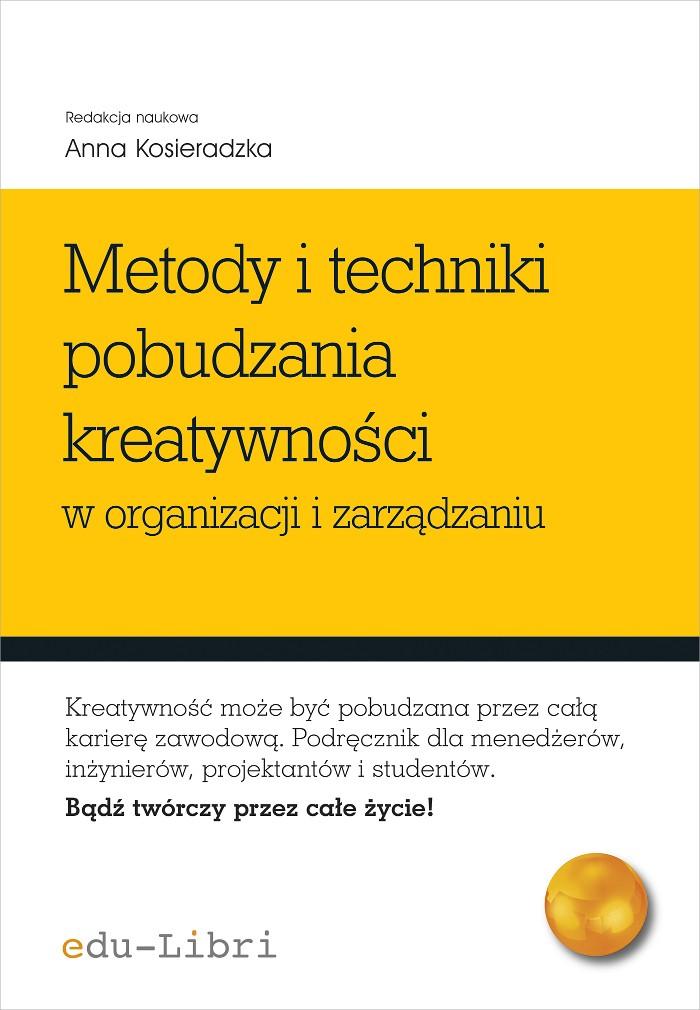 Metody i techniki pobudzania kreatywności w organizacji i zarządzaniu - Ebook (Książka EPUB) do pobrania w formacie EPUB