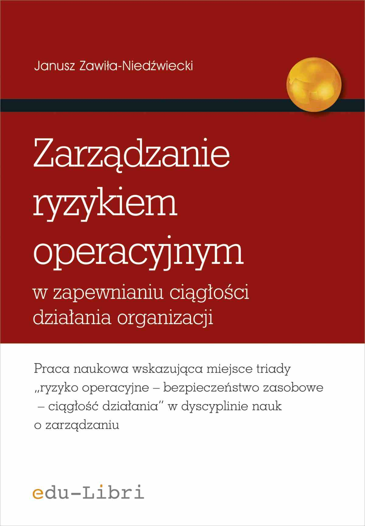 Zarządzanie ryzykiem operacyjnym w zapewnianiu ciągłości działania organizacji - Ebook (Książka EPUB) do pobrania w formacie EPUB