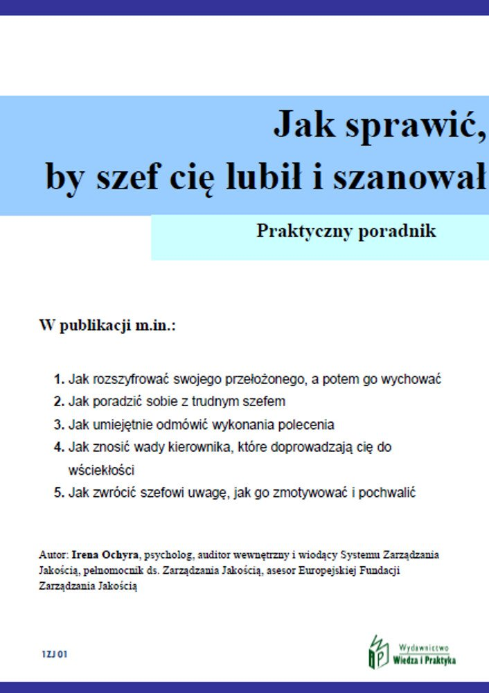 Jak sprawić, by szef cię lubił i szanował - Ebook (Książka PDF) do pobrania w formacie PDF