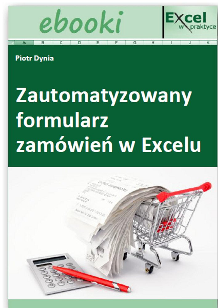 Zautomatyzowany formularz zamówień w Excelu - Ebook (Książka PDF) do pobrania w formacie PDF