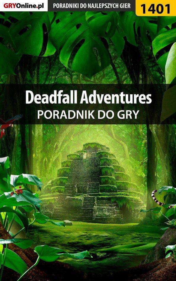 Deadfall Adventures - poradnik do gry - Ebook (Książka PDF) do pobrania w formacie PDF