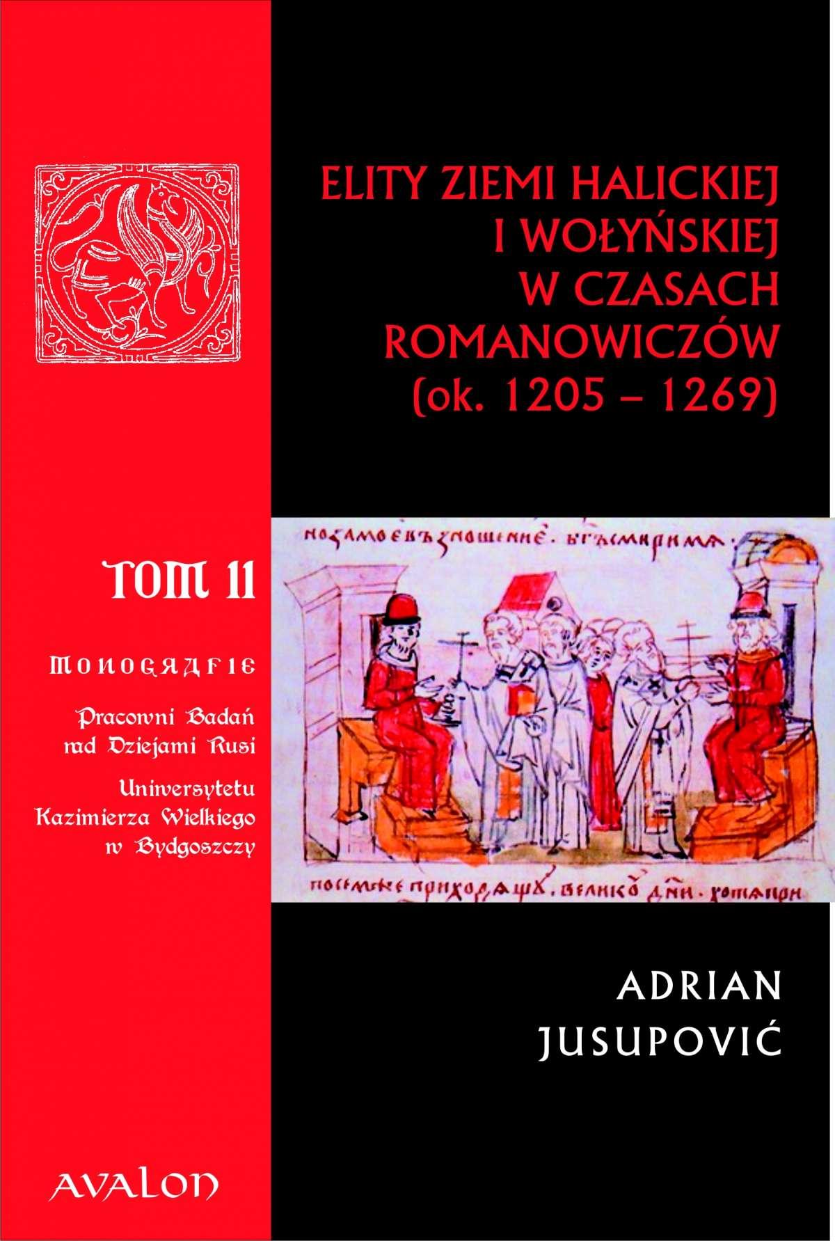 Elity ziemi halickiej i wołyńskiej w czasach Romanowiczów (1205-1269). Studium prozopograficzne - Ebook (Książka PDF) do pobrania w formacie PDF