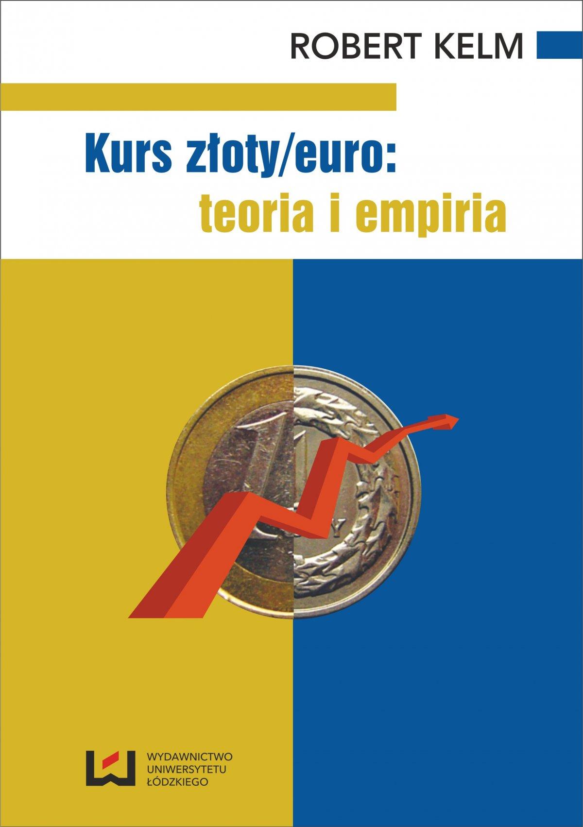 Kurs złoty/euro: teoria i empiria - Ebook (Książka PDF) do pobrania w formacie PDF