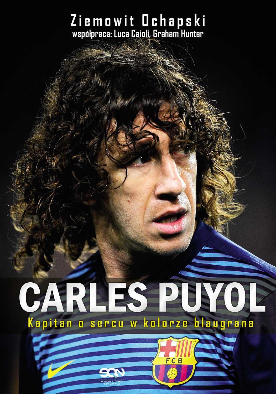 Carles Puyol. Kapitan o sercu w kolorze blaugrana - Ebook (Książka EPUB) do pobrania w formacie EPUB