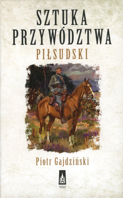 Sztuka przywództwa. Piłsudski - Ebook (Książka EPUB) do pobrania w formacie EPUB