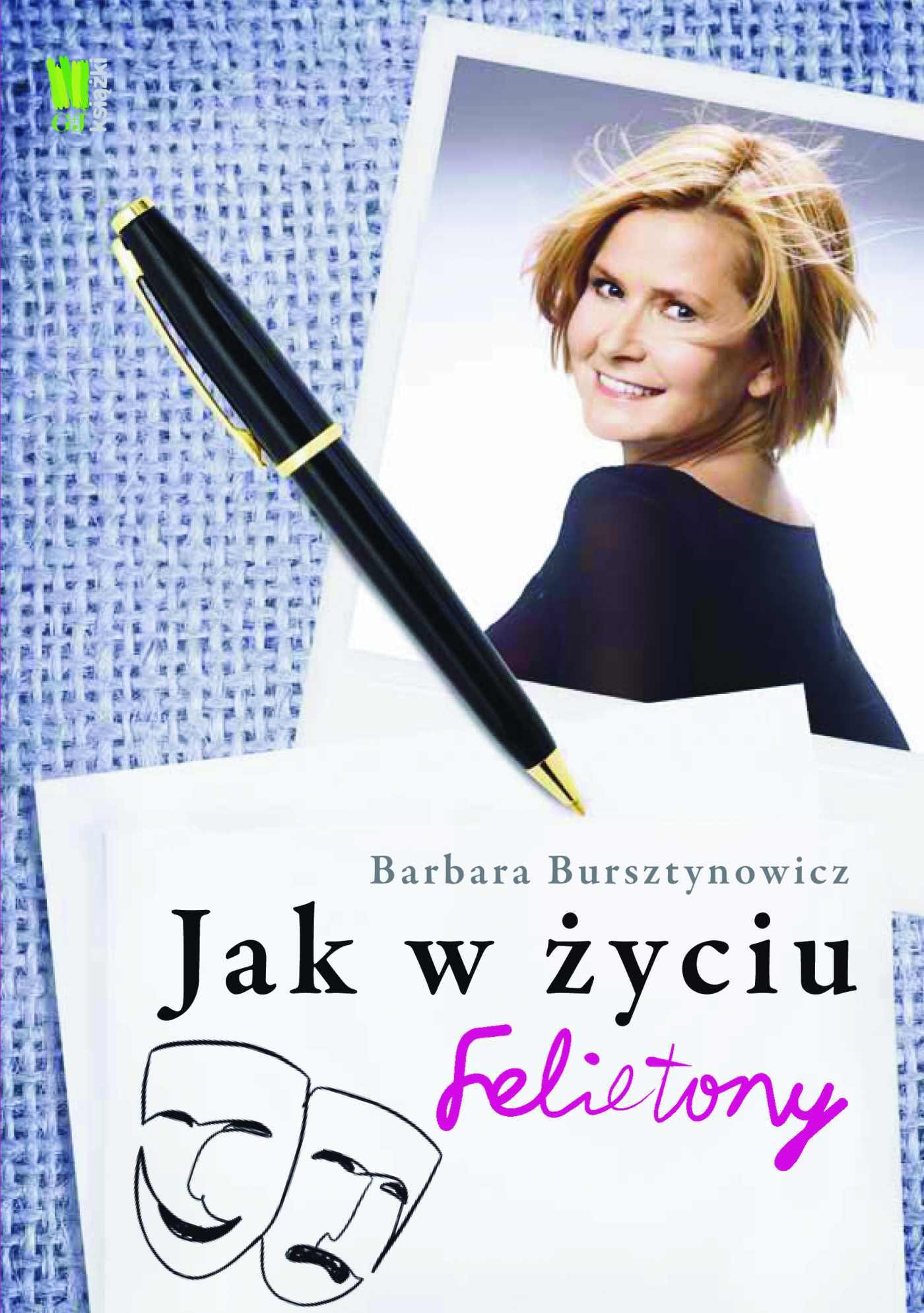 Jak w życiu. Felietony Barbary Bursztynowicz - Ebook (Książka EPUB) do pobrania w formacie EPUB