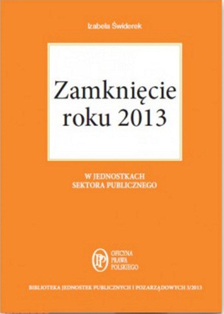 Zamknięcie roku 2013 w jednostkach sektora publicznego. - Ebook (Książka PDF) do pobrania w formacie PDF