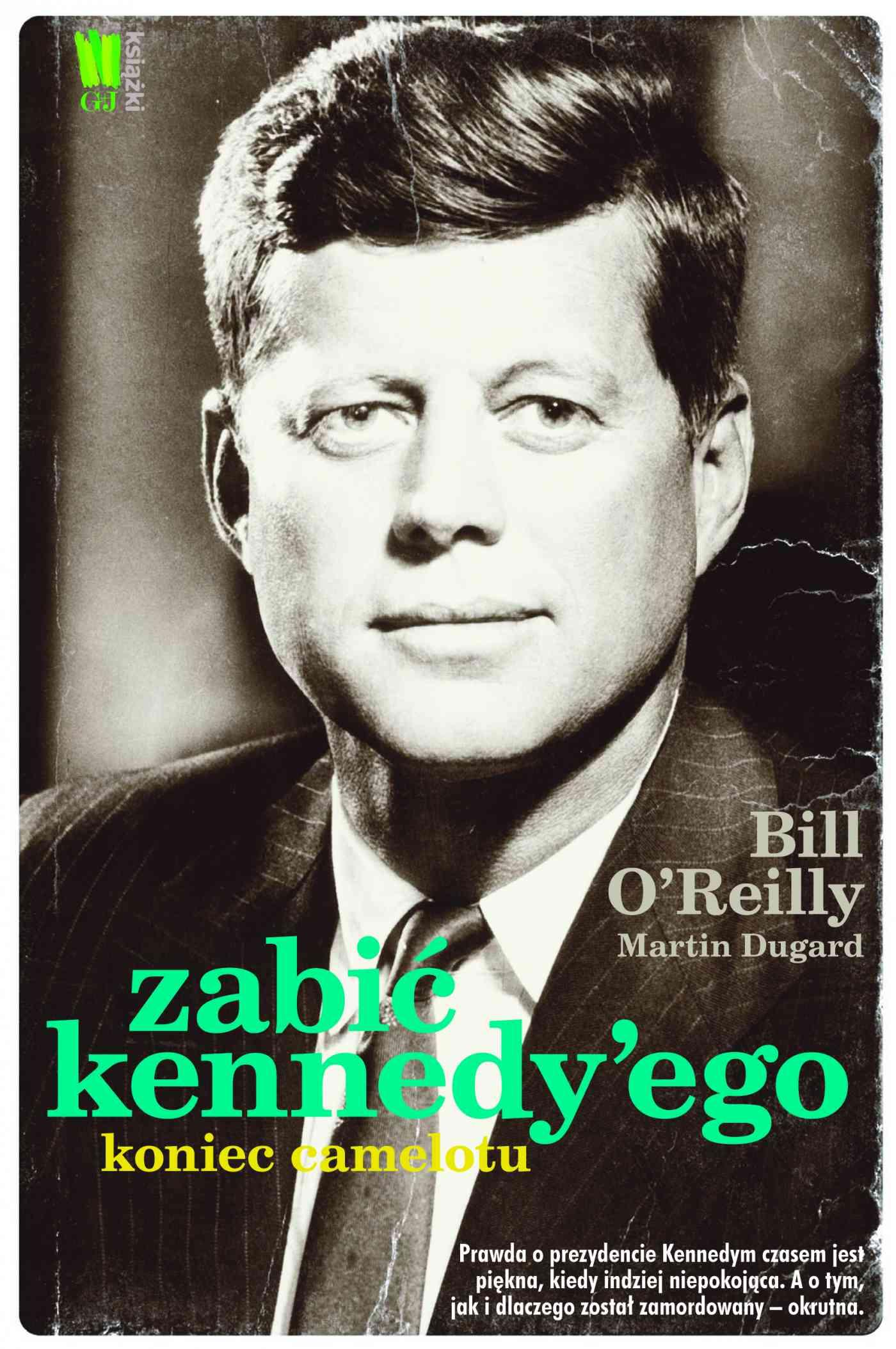 Zabić Kennedy'ego. Koniec Camelotu - Ebook (Książka EPUB) do pobrania w formacie EPUB