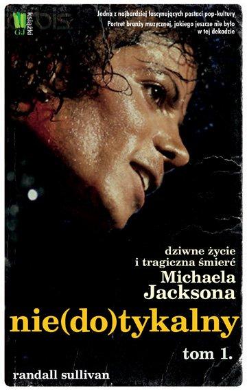 Nie(do)tykalny. Dziwne życie i tragiczna śmierć Michaela Jacksona. Tom I - Ebook (Książka EPUB) do pobrania w formacie EPUB