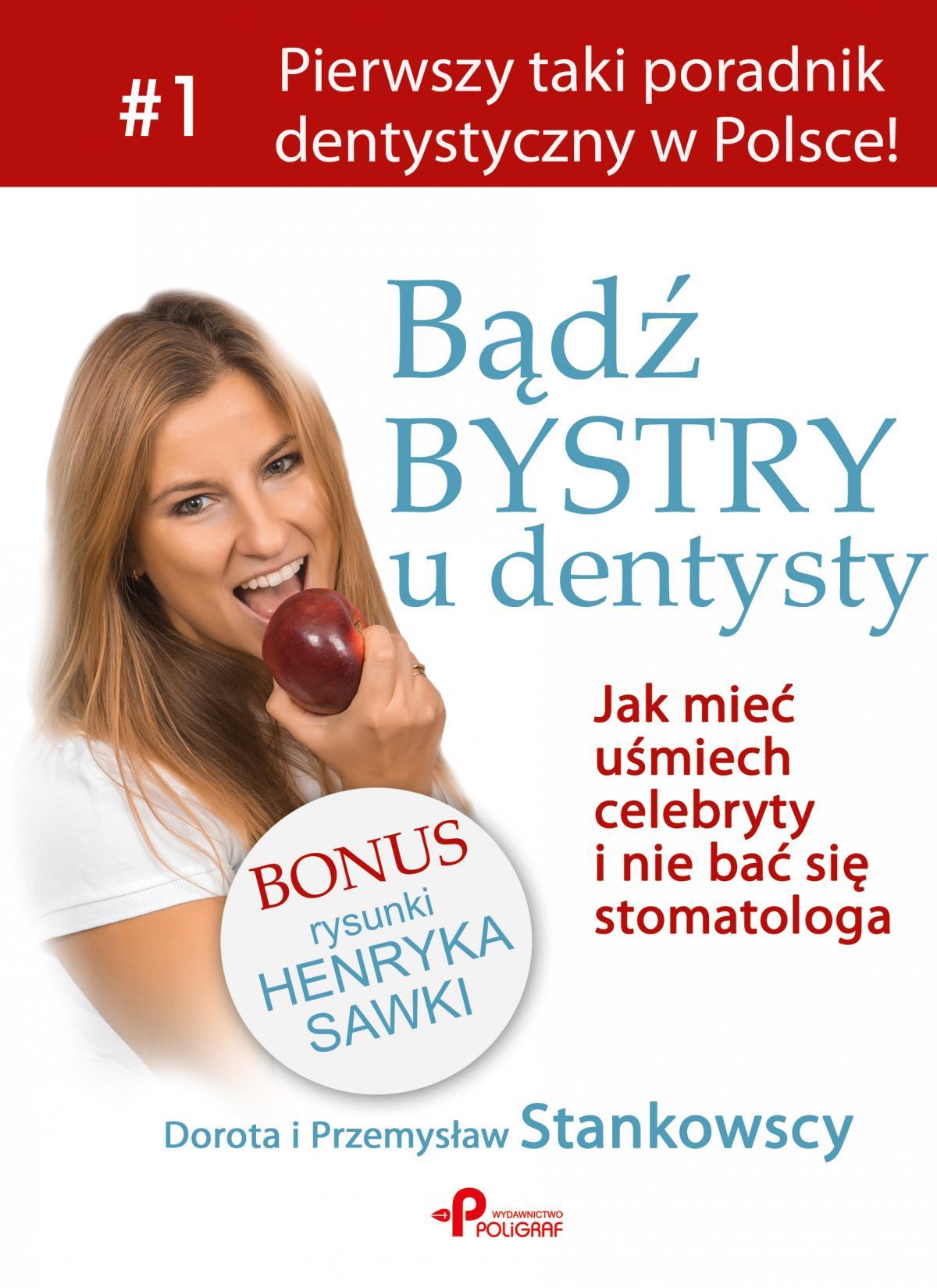 Bądź bystry u dentysty. Jak mieć uśmiech celebryty i nie bać się stomatologa - Ebook (Książka na Kindle) do pobrania w formacie MOBI
