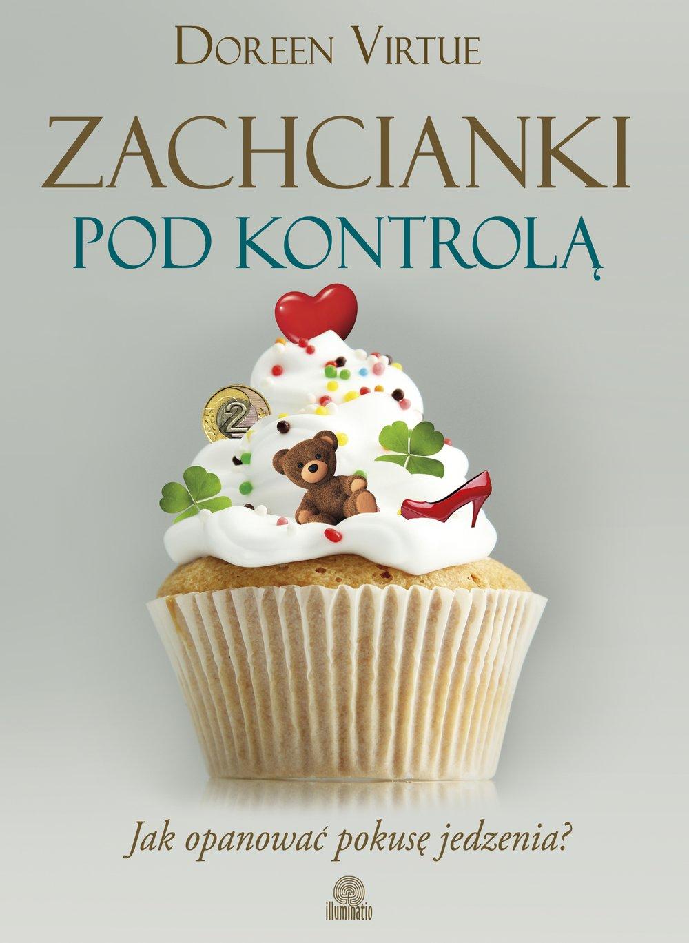 Zachcianki pod kontrolą. Jak opanować pokusę jedzenia? - Ebook (Książka EPUB) do pobrania w formacie EPUB