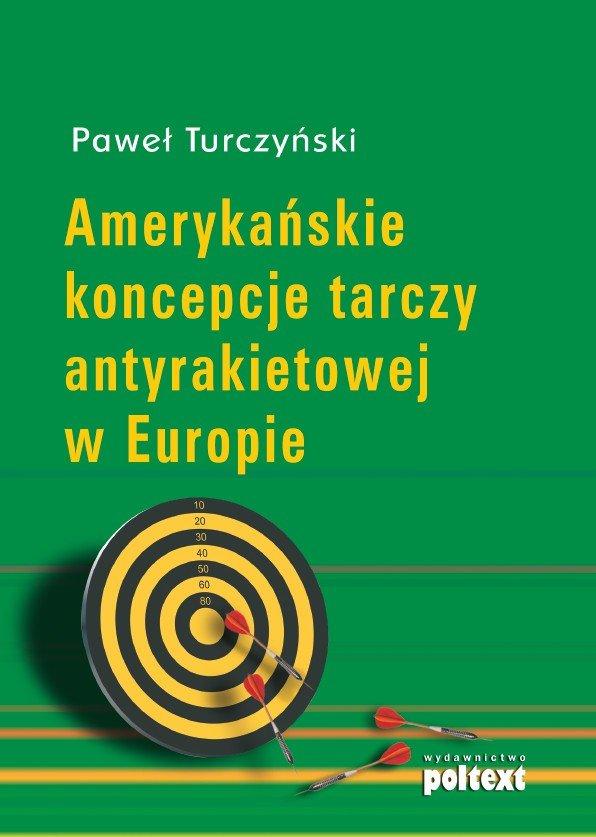 Amerykańskie koncepcje tarczy antyrakietowej w Europie - Ebook (Książka na Kindle) do pobrania w formacie MOBI