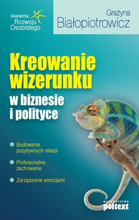Kreowanie wizerunku w biznesie i polityce - Ebook (Książka na Kindle) do pobrania w formacie MOBI