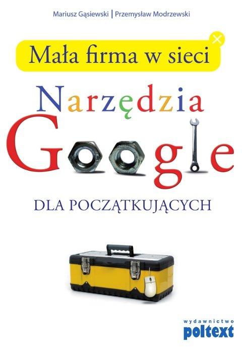 Mała firma w sieci. Narzędzia Google dla początkujących - Ebook (Książka na Kindle) do pobrania w formacie MOBI