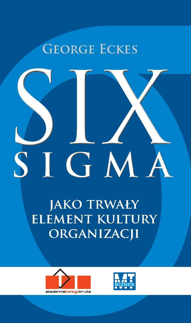Six Sigma jako trwały element organizacji - Ebook (Książka PDF) do pobrania w formacie PDF