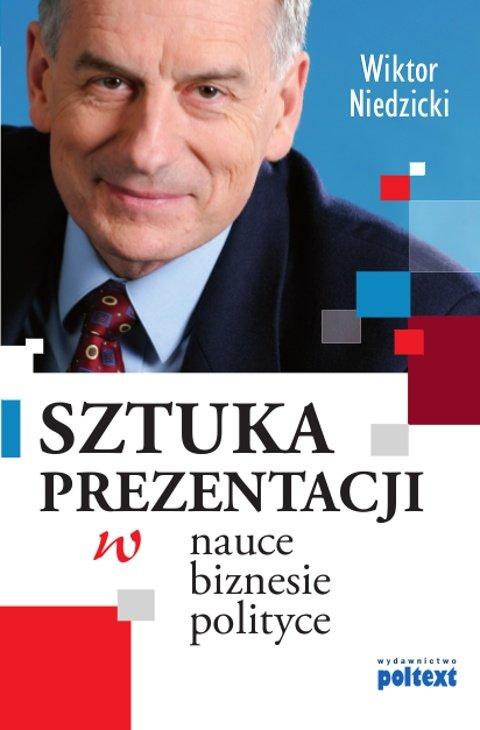 Sztuka prezentacji w nauce biznesie i polityce - Ebook (Książka na Kindle) do pobrania w formacie MOBI
