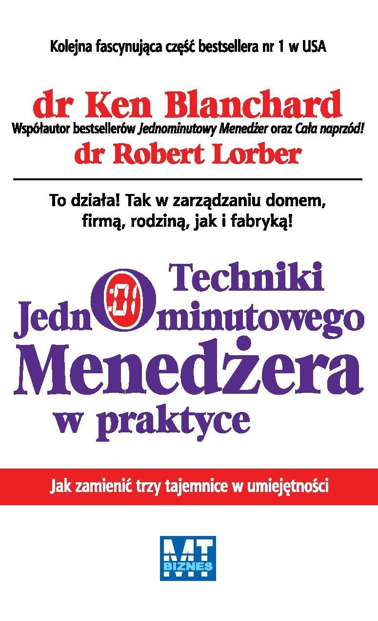 Techniki Jednominutowego Menedżera w praktyce - Ebook (Książka PDF) do pobrania w formacie PDF