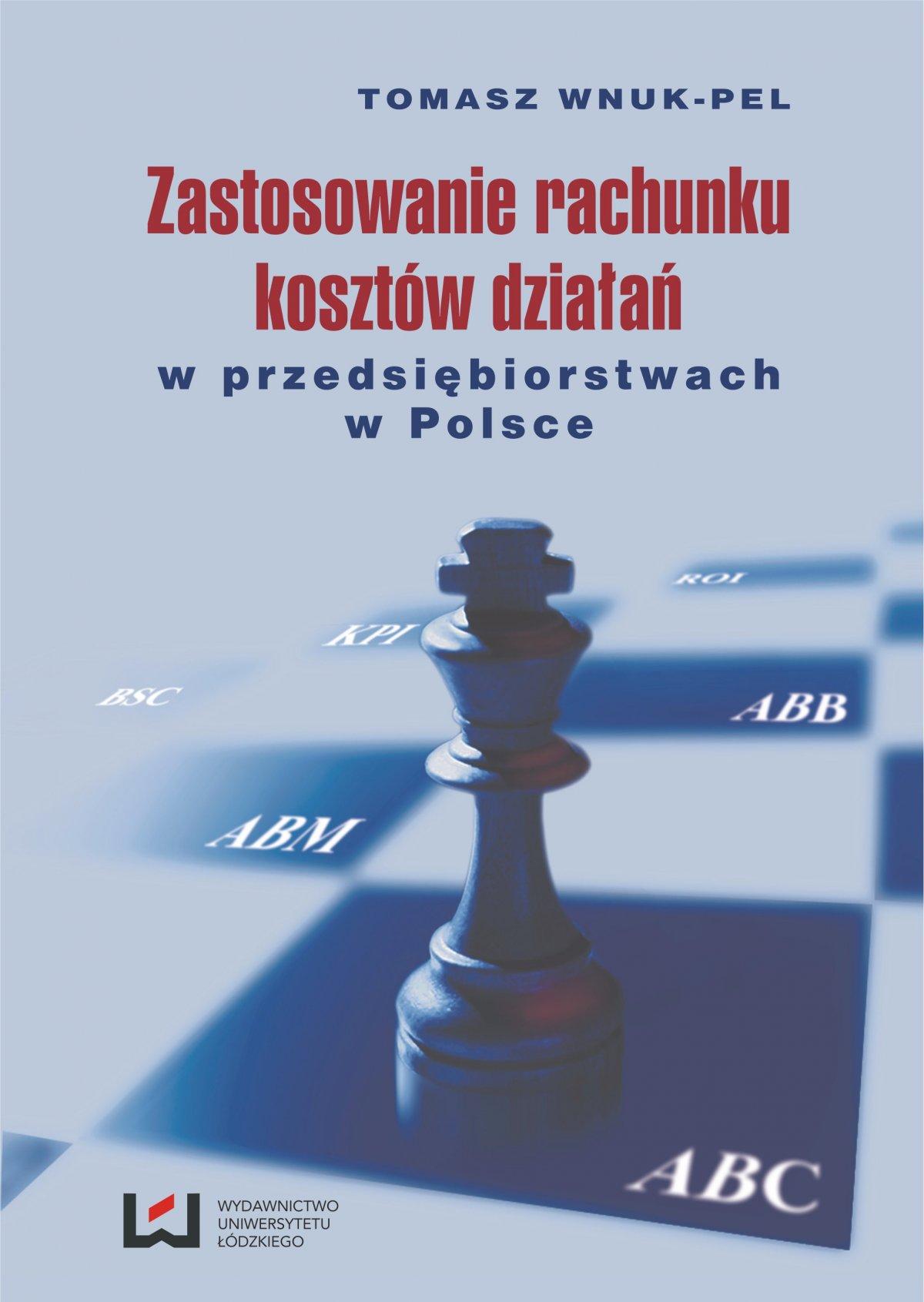 Zastosowanie rachunku kosztów działań w przedsiębiorstwach w Polsce - Ebook (Książka PDF) do pobrania w formacie PDF