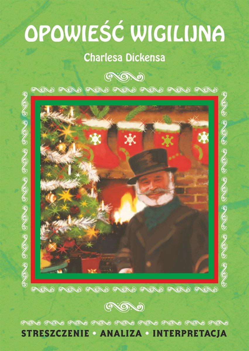 Opowieść wigilijna Charlesa Dickensa. Streszczenie, analiza, interpretacja - Ebook (Książka PDF) do pobrania w formacie PDF