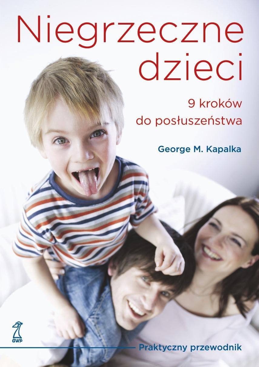Niegrzeczne dzieci. 9 kroków do posłuszeństwa - Ebook (Książka na Kindle) do pobrania w formacie MOBI