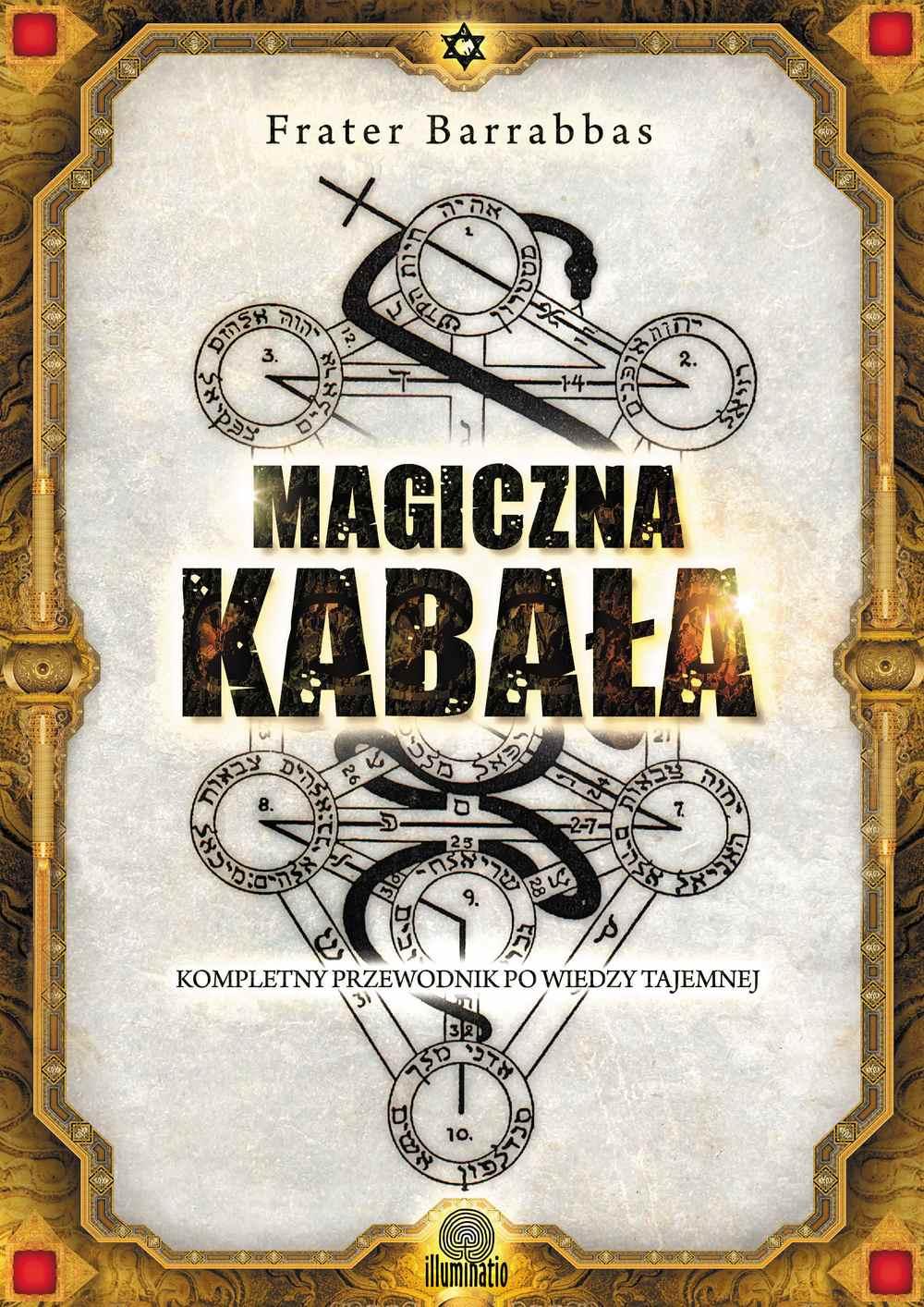 Magiczna Kabała. Kompletny przewodnik po wiedzy tajemnej - Ebook (Książka EPUB) do pobrania w formacie EPUB