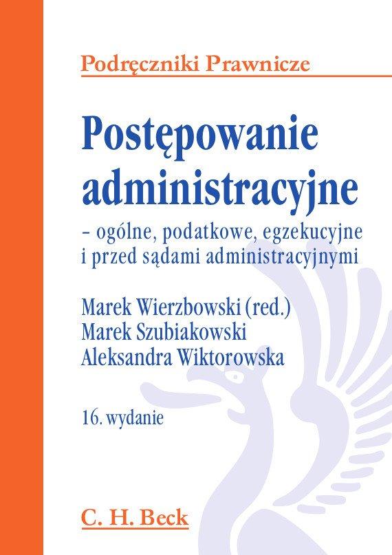 Postępowanie administracyjne - ogólne, podatkowe, egzekucyjne i przed sądami administracyjnym - Ebook (Książka PDF) do pobrania w formacie PDF