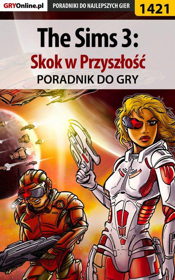The Sims 3: Skok w Przyszłość - poradnik do gry - Ebook (Książka PDF) do pobrania w formacie PDF