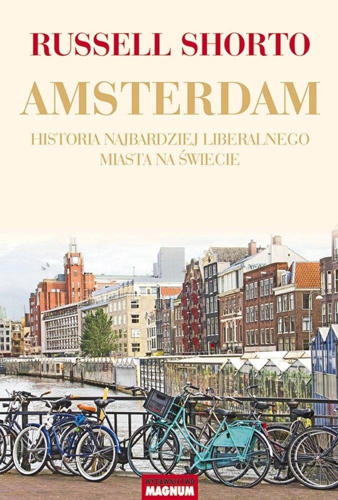 Amsterdam. Historia najbardziej liberalnego miasta na świecie - Ebook (Książka EPUB) do pobrania w formacie EPUB