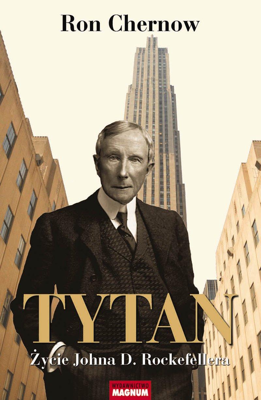 Tytan. Życie Johna D. Rockefellera - Ebook (Książka EPUB) do pobrania w formacie EPUB