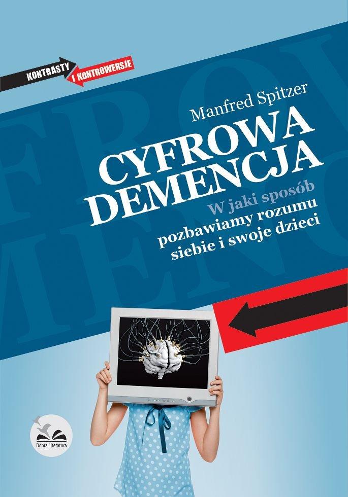 Cyfrowa demencja. W jaki sposób pozbawiamy rozumu siebie i swoje dzieci - Ebook (Książka EPUB) do pobrania w formacie EPUB