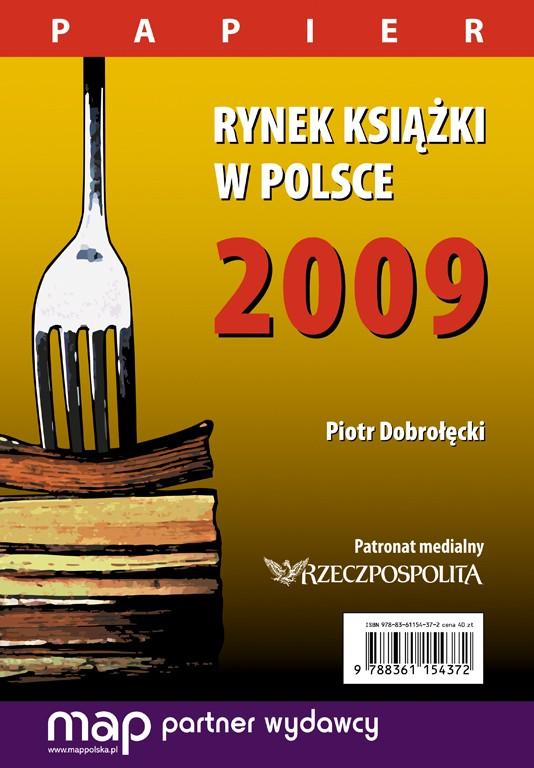 Rynek książki w Polsce 2009. Papier - Ebook (Książka PDF) do pobrania w formacie PDF
