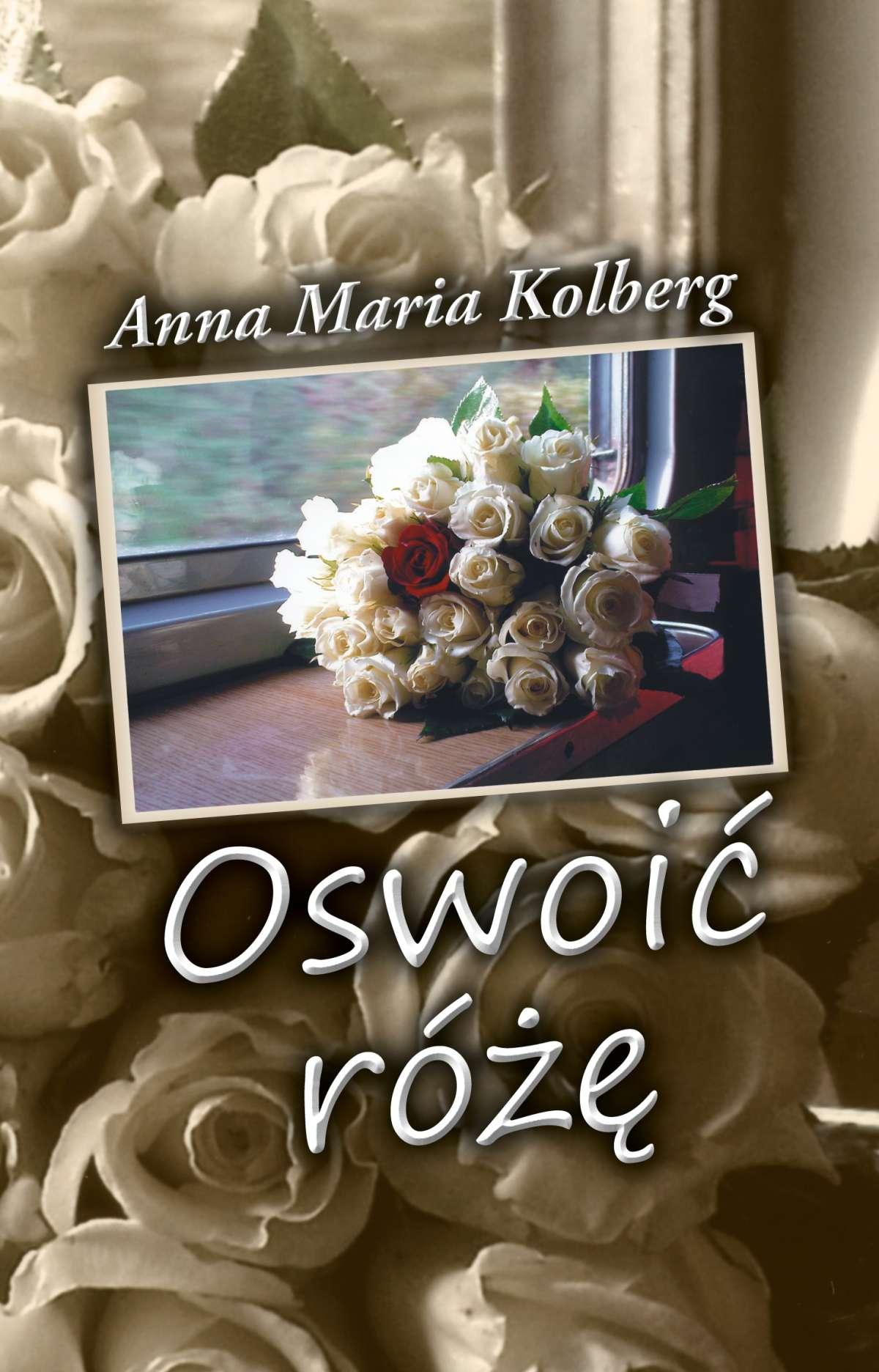 Oswoić różę - Ebook (Książka EPUB) do pobrania w formacie EPUB