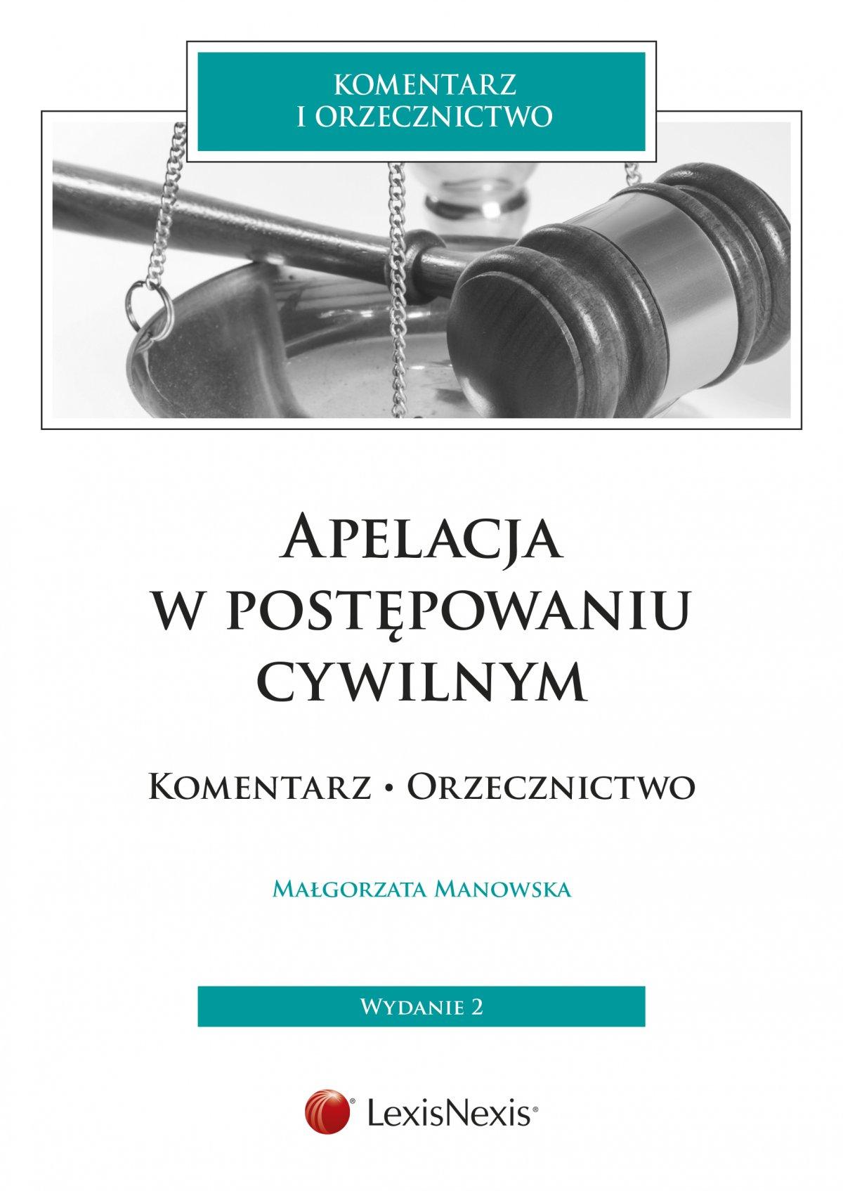 Apelacja w postępowaniu cywilnym. Komentarz. Orzecznictwo - Ebook (Książka EPUB) do pobrania w formacie EPUB