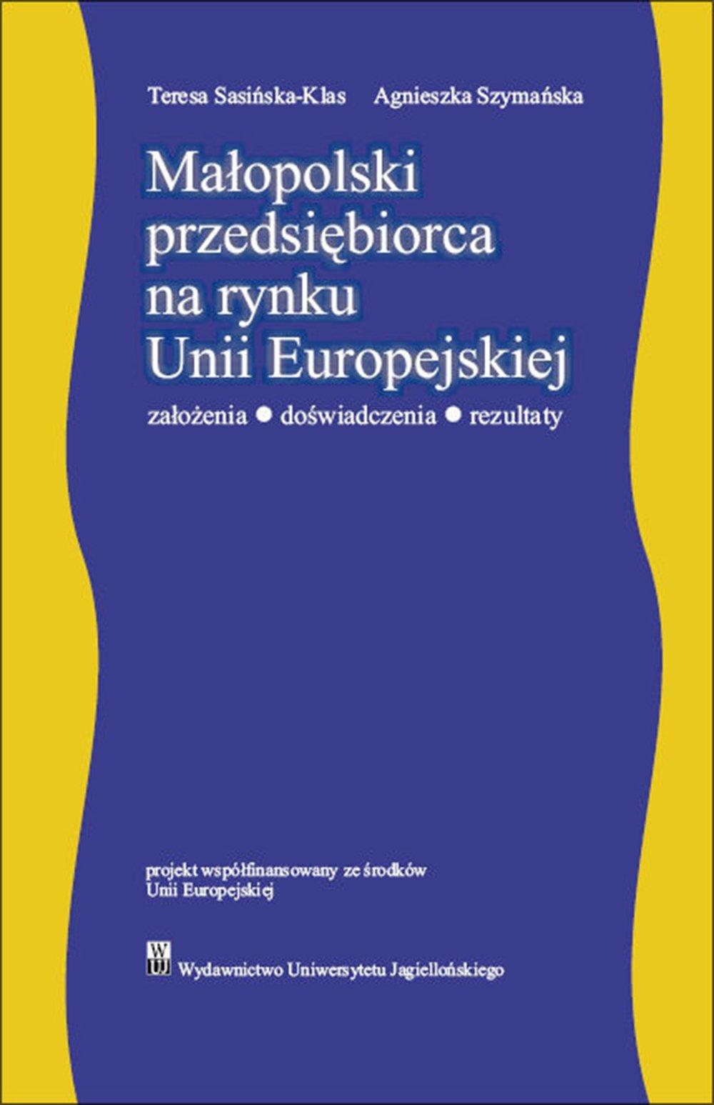 Małopolski przedsiębiorca na rynku Unii Europejskiej. Założenia – doświadczenia - rezultaty - Ebook (Książka PDF) do pobrania w formacie PDF